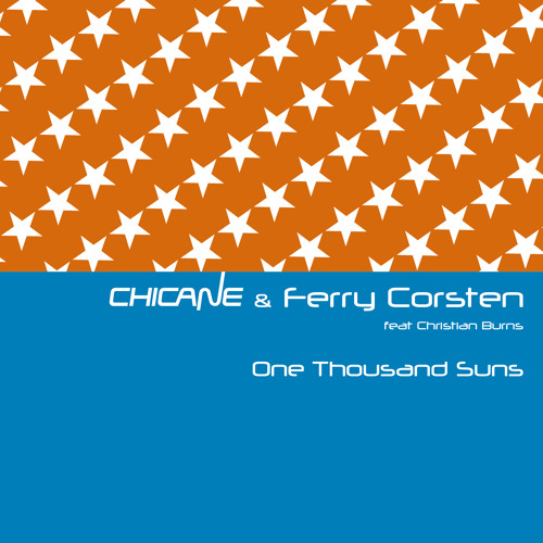 Chicane vs Ferry Corsten & Christian Burns - One Thousand Suns (Danny Howard Remix)