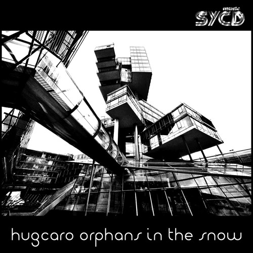 Hugcaro: Orphans In The Snow (James Hurr remix) SYCD028b