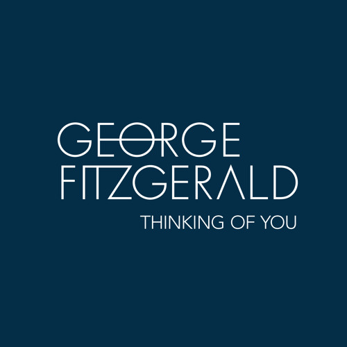 George FitzGerald - Thinking Of You (128 kbps)
