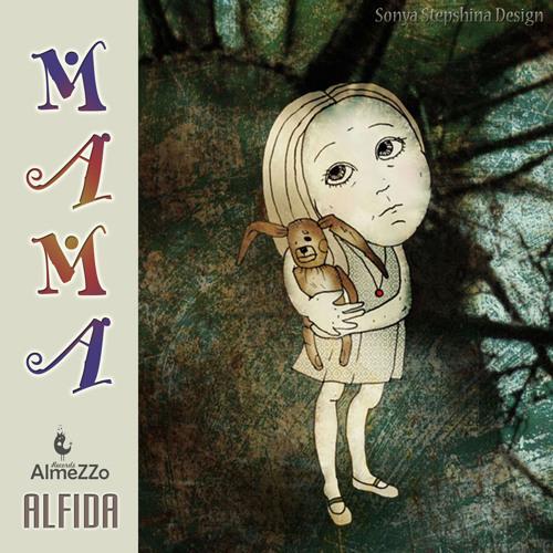 Alfida - Mama (Original mix) [AlmeZZo Records]