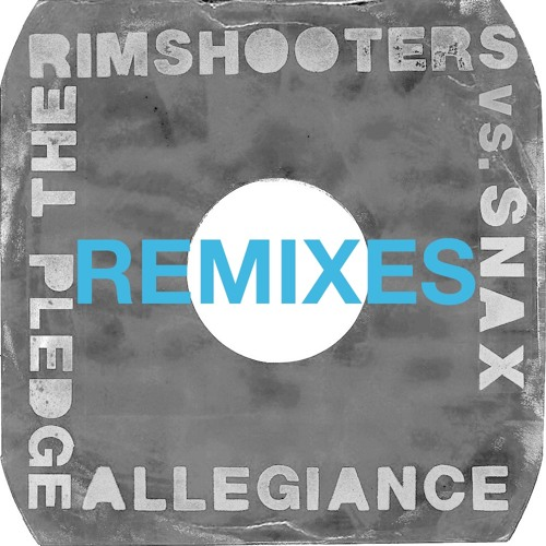 "The Rimshooters vs. Snax ""Pledge Allegiance (Yan Wagner operating remix)"" - instrumental"