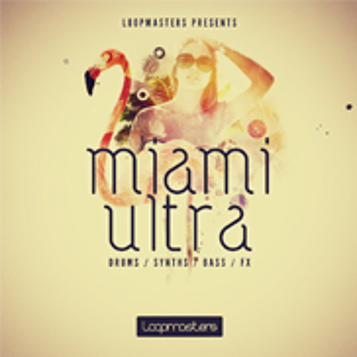 Loopmasters Presents Miami Ultra