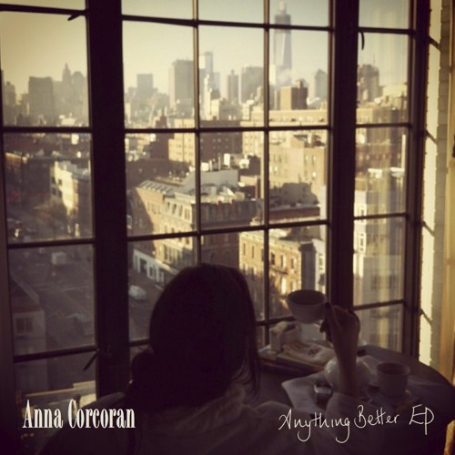 ANNA CORCORAN - Anything Better