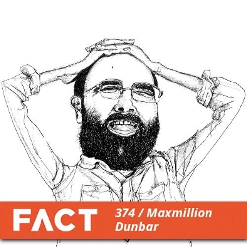 FACT mix 374 - Maxmillion Dunbar (Mar '13)