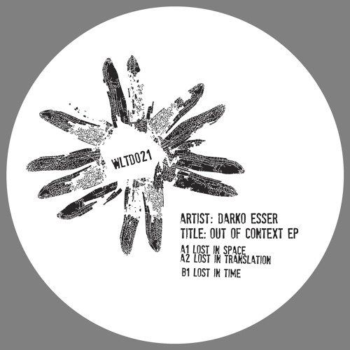 Darko Esser - Out Of Context EP - WLTD021