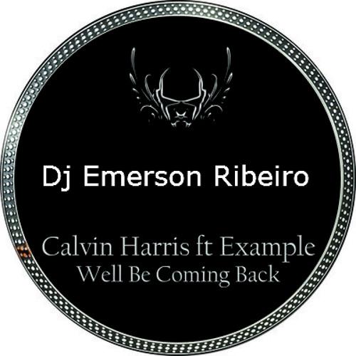 Dj Emerson Ribeiro Calvin Harris - We'll Be Coming Back