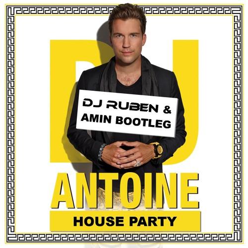 DJ Antoine - House Party (DJ Ruben & Amin Bootleg Remix)