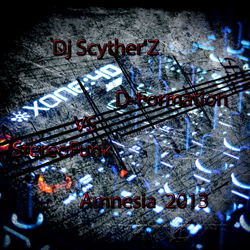 Dj Scyther'Z --- D-Formation VS StereoFunk Amnesia