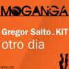Otro Dia (Original Mix) - Gregor Salto and KiT