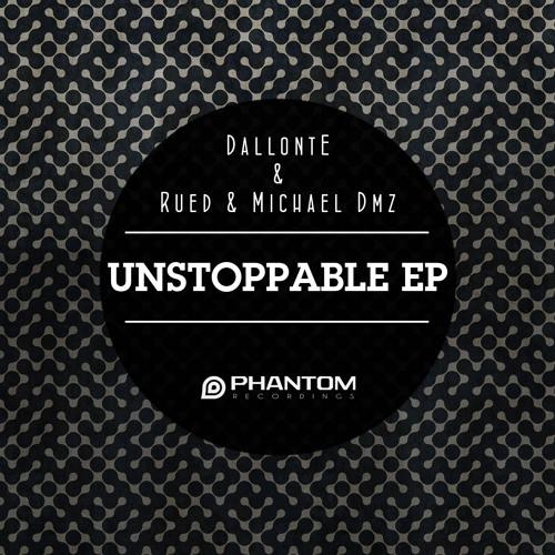 Dallonte & Rued & Michael Dmz - Unstoppable (Original Mix)