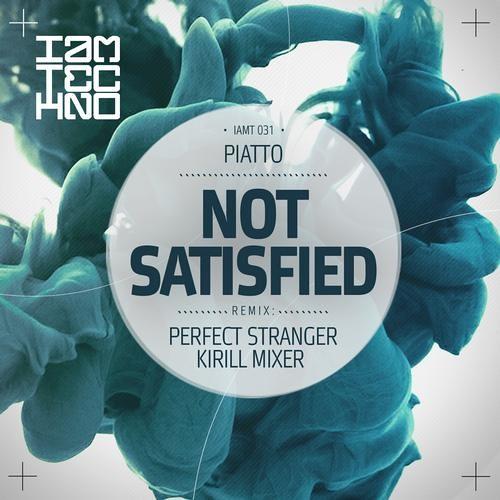 Piatto - Not Satisfied ( Perfect Stranger Remix ) [ SoundCloud Clip ]