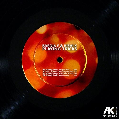 Rishi K. & Bardia F - Playing Tricks EP [Ak Tek Records]