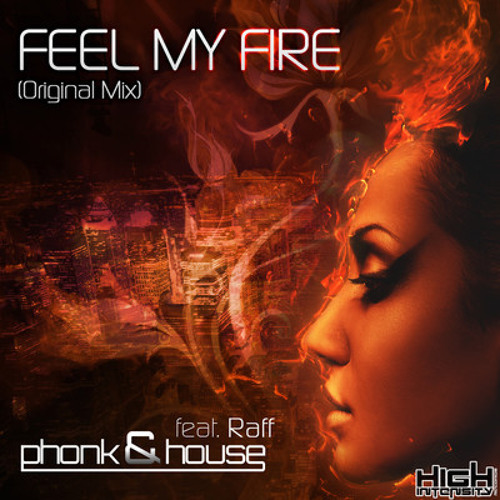 Feel My Fire by Phonk & House feat. Raff