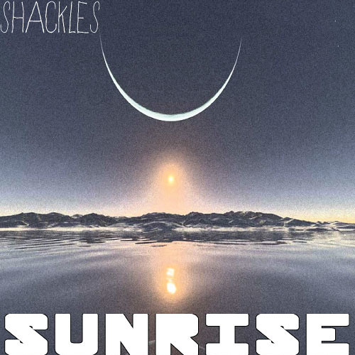 SUNRISE BY SHACKLES