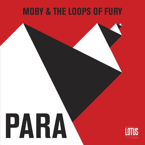 Moby & The Loops Of Fury - Para (Radio Edit)