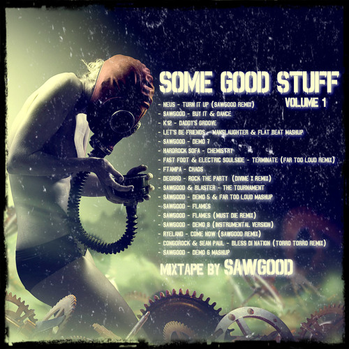 Sawgood - Some Good Stuff (promo mix) **FREE DL**