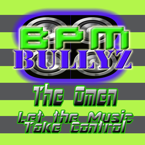 The Omen - Let the Music Take Control (BPM Bullyz Bounce Remix)FND160