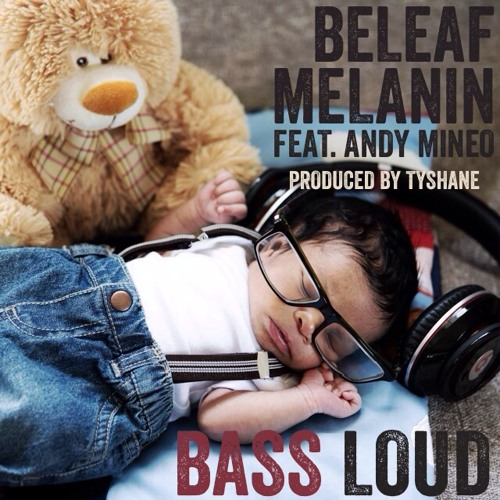 Beleaf - Bass Loud ft. Andy Mineo