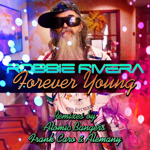 TEASER Robbie Rivera - Forever Young (Atomic Bangers Big Tribal Mix)