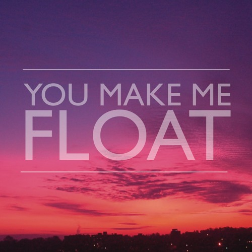 You Make Me Float - Mix Tape