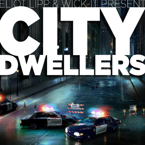 Wick-it & Eliot Lipp - City Dwellers