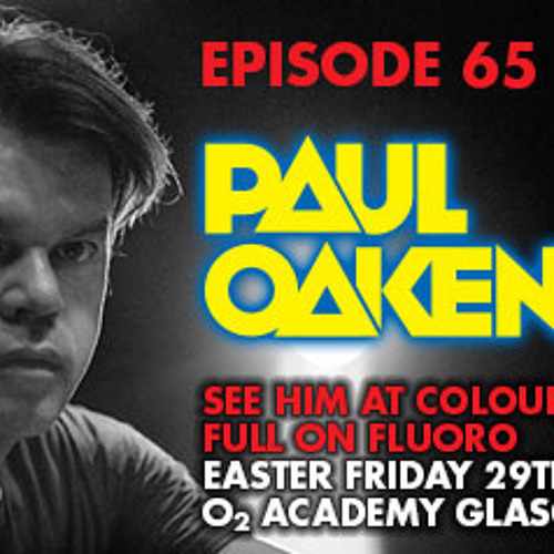COLOURS PODCAST - Episode 64 - PAUL OAKENFOLD