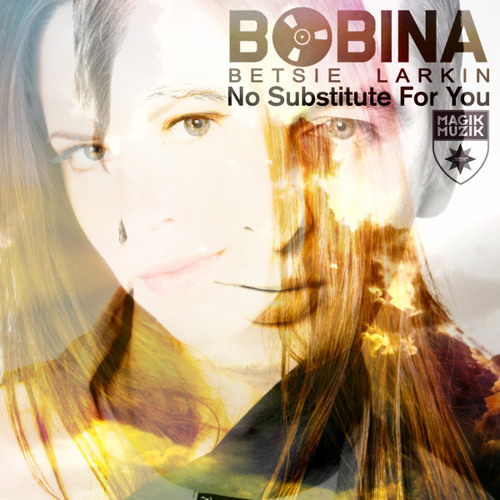 Bobina & Betsie Larkin - No Substitute For You (David Gravell Remix) OUT NOW