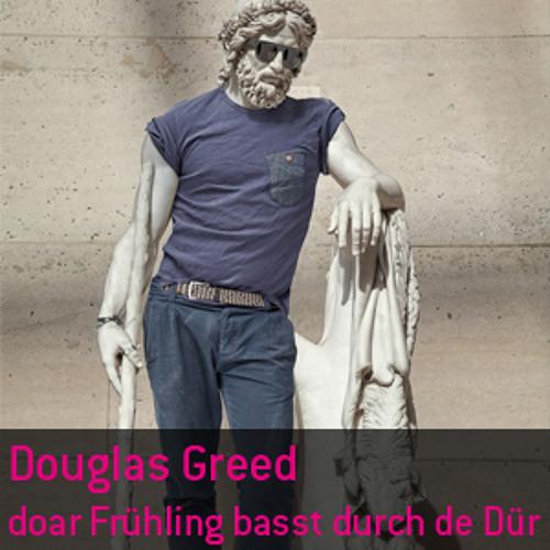 Mixdownload: Douglas Greed - doar Frühling basst dursch de Dür