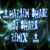 Harlem shake  (dj shark remix)