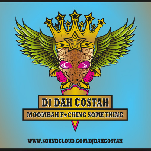DJ Dah Costah Presents Moombah F*cking Something Vol.1