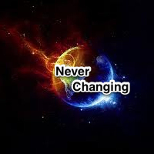 Never Changing