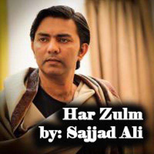 Har Zulm - Sajjad Ali