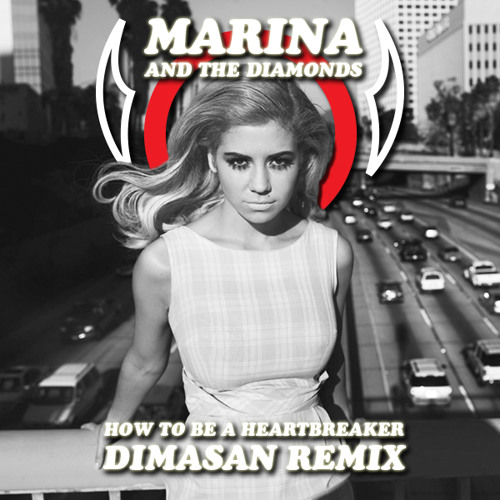 Marina & the Diamonds - How To Be a Heartbreaker (Dimasan Remix)
