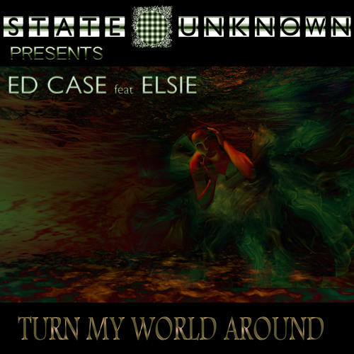 Ed Case feat Elsie - Turn My World ARound