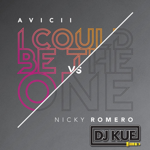 REMIX | Avicii vs. Nicky Romero - I Could Be The One (It's The DJ Kue Remix!)