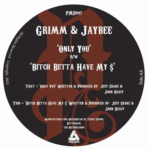 Grimm & Jaybee - Bitch Betta Have My $ - PMD007B