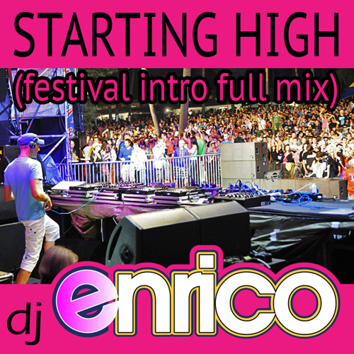 Dj Enrico - Starting High- Festival Intro Full(low quality preview)