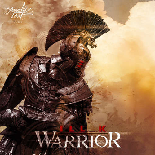 [PL029] _ ILL_K - Warrior __ out now on Warrior EP!!