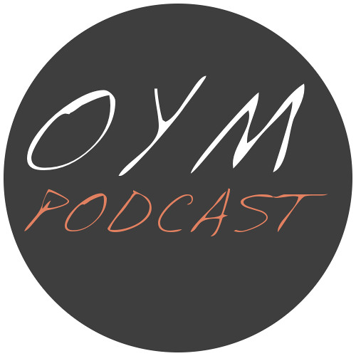 OYM Podcast | iTunes Podcast