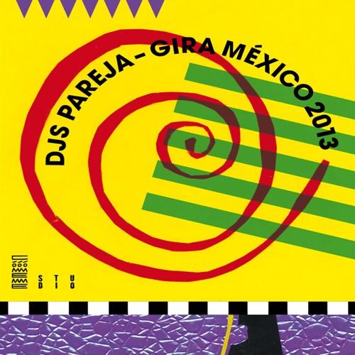 Djs Pareja - Gira México 2013 Mix