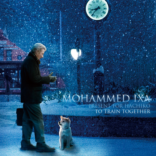 Mohammed Ixa - Hachiko - A Dog's Story - To Train Together