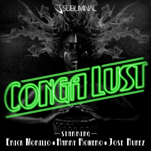 Erick Morillo, Harry Romero and Jose Nunez 'Conga Lust' (Original Mix)