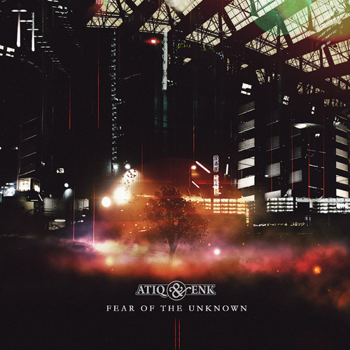 Atiq & EnK - Fear Of The Unknown MTR015 (Promomix) Releasedate 23rd of April