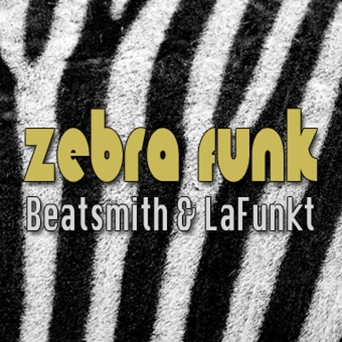 Beatsmith & LaFunkt - Zebra Funk (Free Download)