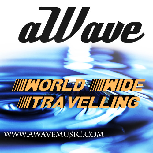 aWave - World wide travelling (Prod. Disap4m)