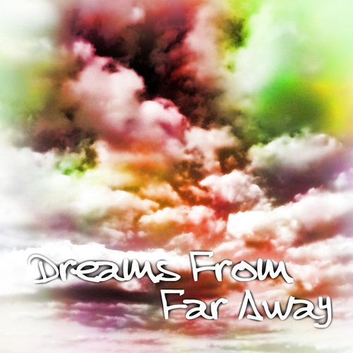 [Original] Dreams From Far Away