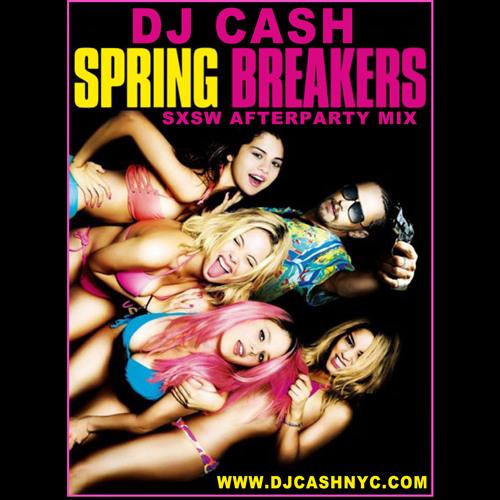 DJ CASH NYC-SpringBreakers SXSW Premier After Party