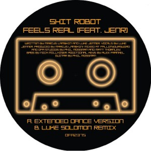 Shit Robot - Feels Real (edit)