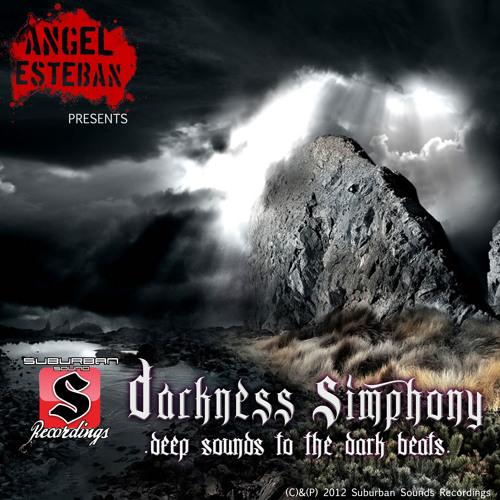 Angel Esteban Presents Darkness Simphony - Deep Sounds To The Dark Beats/Part 01 - Deep Sounds(Free)