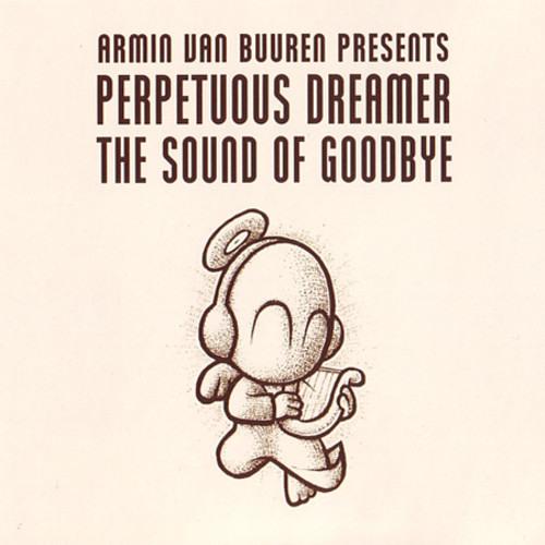 Perpetuous Dreamer - The Sound Of Goodbye(Estigma Rework) DOWNLOAD